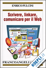 Scrivere, linkare, comunicare per il web di Enrico Pulcini