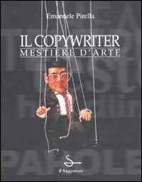 Il copywriter, mestiere d'arte, di Emanuele Pirella
